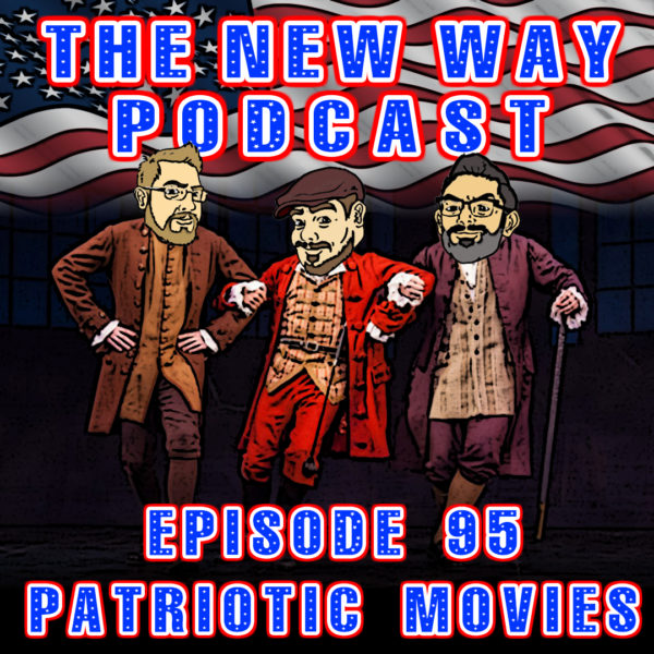 Episode 95 - Patriotic Movies