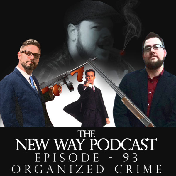Episode 93 - Organized Crime