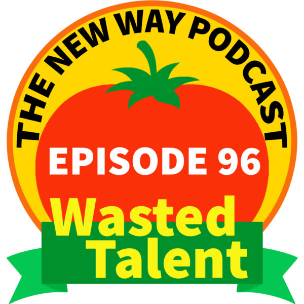 Episode 96 - Wasted Talent
