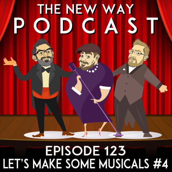 Episode 123 - Let's Make Some Musicals #4